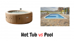 Hot Tub vs Pool